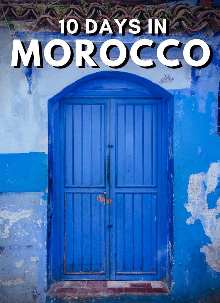 10 days in morocco morocco itinerary 10 days spain morocco itinerary 10 days spain portugal morocco 10 day tours 10 day morocco itinerary